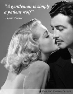 Lana Turner Quotes  'A gentleman is simply a patient wolf.' #Lana #Turner…
