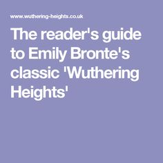 The reader's guide to Emily Bronte's classic 'Wuthering Heights'