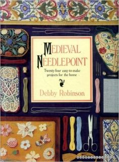 Medieval Needlepoint: Twenty-Four Easy-To-Make Projects for the Home: Debby Robinson: 9780806988207: Amazon.com: Books