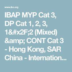 IBAP MYP Cat 3, DP Cat 1, 2, 3, 1/2 (Mixed) & CONT Cat 3 - Hong Kong, SAR China - International Baccalaureate®