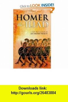 The Iliad (9780199235483) Homer, Anthony Verity, Barbara Graziosi , ISBN-10: 0199235481  , ISBN-13: 978-0199235483 ,  , tutorials , pdf , ebook , torrent , downloads , rapidshare , filesonic , hotfile , megaupload , fileserve