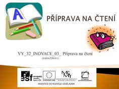 VY_32_INOVACE_03_ Příprava na čtení (SADA ČÍSLO 1)> Language, Education, Ants, Languages, Onderwijs, Learning, Language Arts