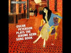 """Oscar Peterson - The Song Is You    From """"Plays The Jerome Kern Songbook"""" (1959)    Oscar Peterson - Piano  Ray Brown - Double Bass   Ed Thigpen - Drums"""