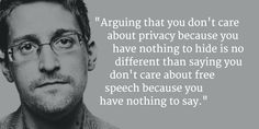 """""""Arguing that you don't care about privacy because you have nothing to hide is no different than saying you don't care about free speech because you have nothing to say.""""   ~ Edward Snowden  Follow this link to find a post that examines why #MassSurveillance matters, even for those who count themselves innocent of all crimes: http://www.thesociologicalcinema.com/videos/if-you-have-nothing-to-hide-you-have-everything-to-worry-about-a-sociologically-informed-account-of-why-nsa-spying-matters"""