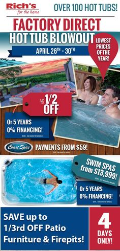 It's Rich's factory-direct hot tub blowout! Save up to half off OR get 5 years, 0% financing O.A.C.