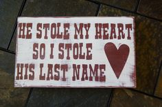 He stole my heart so I stole his last name