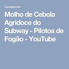Molho de Cebola Agridoce do Subway - Pilotos de Fogão - YouTube