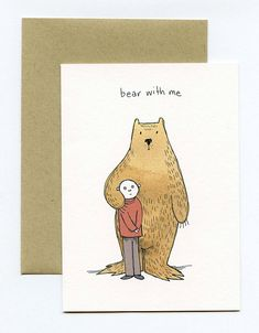 Greeting Card with Original Illustration Bear With Me