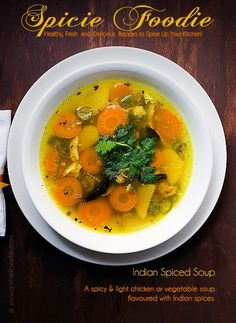 Indian Spiced Chicken (or Vegetable) Turmeric Soup | Spicie Foodie Healthy & Spicy Recipes