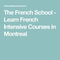 The French School - Learn French Intensive Courses in Montreal
