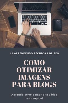 c72adb9e857 Aprenda técnicas de SEO, como otimizar imagens para blogs de maneira rápida  100% online
