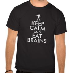 KEEP CALM and EAT BRAINS