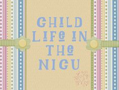 How Child Life specialists can work in the NICU