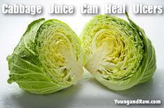 Several studies have demonstrated the rapid healing effects of cabbage juice. If you or someone you love is suffering from a peptic ulcer, cabbage juice may just be the answer!  Heal Away Ulcers Juice:   2 cups cabbage - green or purple will work ½ head fennel 1 cucumber ½ apple *optional for sweetness 1 inch piece ginger  Run all ingredients through a juicer and consume immediately.