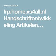 frp.home.xs4all.nl Handschriftontwikkeling Artikelen…