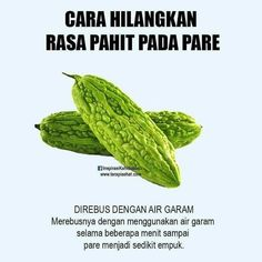 Sayuran Pare Cooking Tips, Cooking Recipes, Herbs For Health, Food Combining, Natural Health Remedies, Health And Nutrition, No Cook Meals, Healthy Tips, Food Hacks