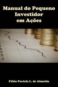 O livro se propõe a ensinar o pequeno investidor, que não tem experiência com o mercado de ações, a investir bem, identificando... Investing, Education, Manual, Download, Magic, Money, Tips, Quotes, Books