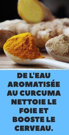 De l'eau aromatisée au curcuma nettoie le foie et booste le cerveau.
