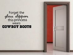 """Forget the glass slippers, this princess wears cowboy boots"""" vinyl wall decal on Etsy, $25.00"""