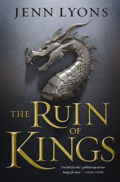 Jenn Lyons, The Ruin of Kings (The Godslayer Cycle, #1)