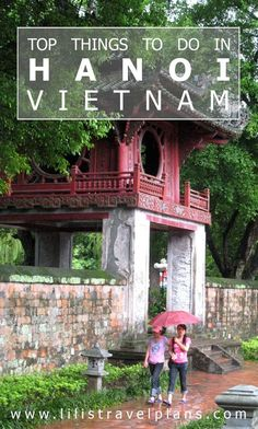 CITY GUIDE: The best things to do in Hanoi, Vietnam