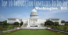 Top 10 Things for Families to Do in Washington DC. A trip that every American family should do before their kids grow up.