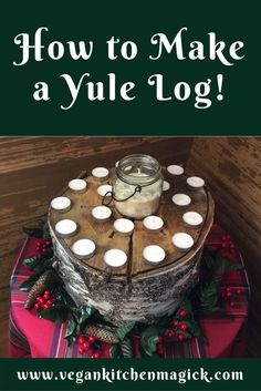 Making a Yule Log & Preparing for Our Yule Countdown! How to make a Yule log that counts down the nights until Yule! Viking Christmas, Merry Christmas, Winter Christmas, Christmas Time, Christmas Ideas, Xmas, Yule Traditions, Winter Solstice Traditions, Yule Celebration