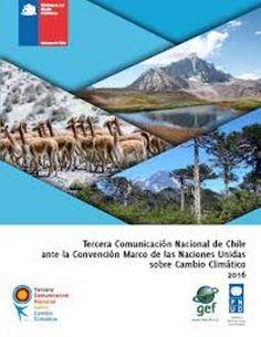 Tercera comunicación nacional de Chile ante la Convención Marco de las Naciones Unidas sobre Cambio Climático (PRINT, 2016) SOLICITAR/REQUEST