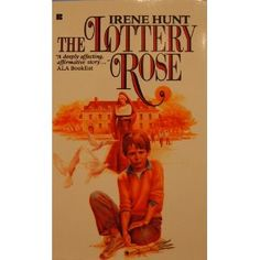 The Lottery Rose, by Irene Hunt. Having a social worker for a mother and a sister with Down Syndrome, it's next to impossible to not love this book. It'll warm your soul, break your heart, and strengthen your character.