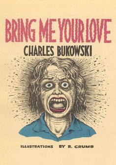 """Charles Bukowski Reads His """"Friendly Advice to a Lot of Young Men,"""" Plus Buk on…"""