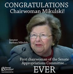 #women #USA Senator Barbara #Mikulski - first chairwoman of the Senate Appropriations Committee EVER!
