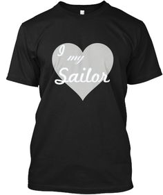 I Love My Sailor | Teespring