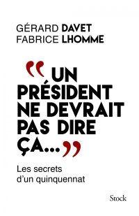 """""""Un président ne devrait pas dire ça"""" : ce qu'il faut retenir des confidences de Hollande"""
