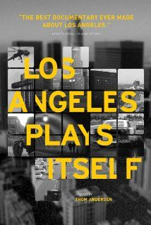 Los Angeles Plays Itself. How Los Angeles has been used and depicted in the movies. Directed by Thom Andersen. 2004.