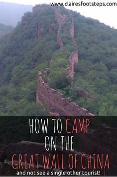 How to camp on the Great Wall of China, while experiencing a completely unrestored section of the wall: