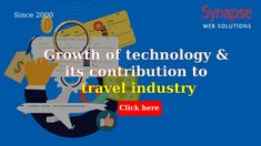 SynapseWebSolutions technology services are responsible for modifying TRAVEL INDUSTRY operations.   Enhance your business with high tech solutions and provide better customer support.   Simply stay ahead of the competition. Customer Support, Competition, No Response, Industrial, Technology, Business, Travel, Tech, Viajes