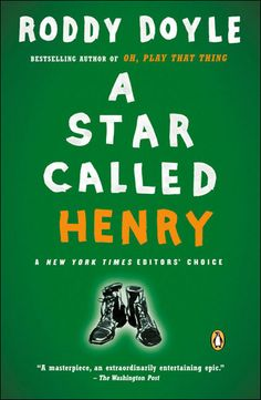 A Star Called Henry, by Roddy Doyle. From A Star Called Roddy Doyle. Click on the cover to read the review by Lori.