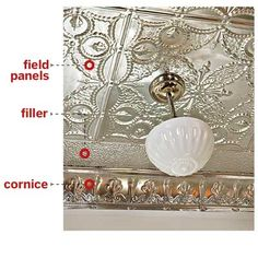 Anatomy of a tin tile ceiling: A metal ceiling is actually a system of closely matched components. | Field Panels: Cover the center of the ceiling. | Filler: Creates a low-profile border around field panels. | Cornice: Marks the transition from ceiling to wall.
