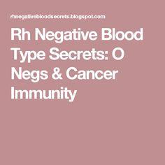 Rh Negative Blood Type Secrets: O Negs & Cancer Immunity
