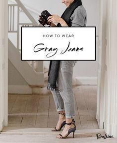 Going monochromatic is an incredibly easy way to appear put-together while not really trying. Like, at all. But be sure to tack on a few extra items like a scarf or killer heels to add dimension to the outfit. How to Wear Gray Jeans via @PureWow