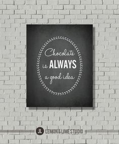 "Inspirational Quote ""Chocolate is Always a Good Idea"" Typography Poster - Typographic Print- Typography Sign - Wall Print - Art Print"