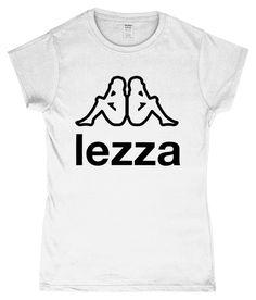 Lezza! Funny Lesbian Slogan, Ladies T-Shirt Lesbian Humor, Lesbian Gifts, Famous Sports, Sports Brands, Unisex Fashion, Slogan, Unisex Style, Plastic, T Shirts For Women