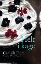 Helt i kage af Camilla Plum - Køb bogen hos SAXO.com
