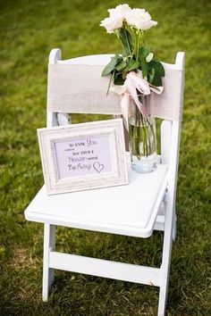 Dedicate an open chair to him or her at your wedding ceremony