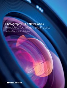 Photography: The New Basics: Principles, Techniques and Practice: Amazon.co.uk: Graham Diprose, Jeff Robins: Books