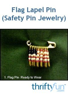 This is a guide about making a flag lapel pin with safety pins and beads. Show your patriotic spirit with these easy flag themed pins.