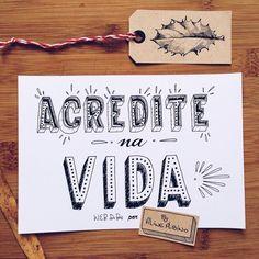 Acredite na vida! ___ Believe in life!  #typespire #goodtype #thedailytype…