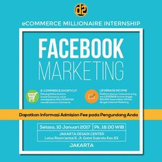 Business eCommerce Millionaire Internship  Jakarta 10/01/17 | http://myonlydisk.com/emi | Tema : Facebook Marketing