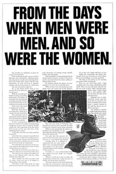 From the days when men were men. And so were women. -Timberland