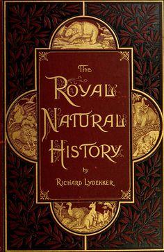 The Royal natural history by Richard  Lyedekker (sp)